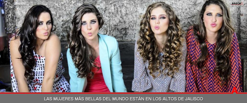 Las Mujeres más Bellas del Mundo Están en Los Altos de Jalisco