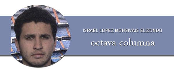 israel-lopez-monsiváis-elizondo-octava-columna