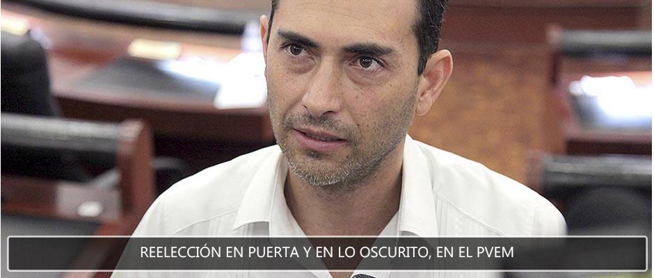 Promueven, en los oscurito, reelección de Manuel Barrera en el PVEM
