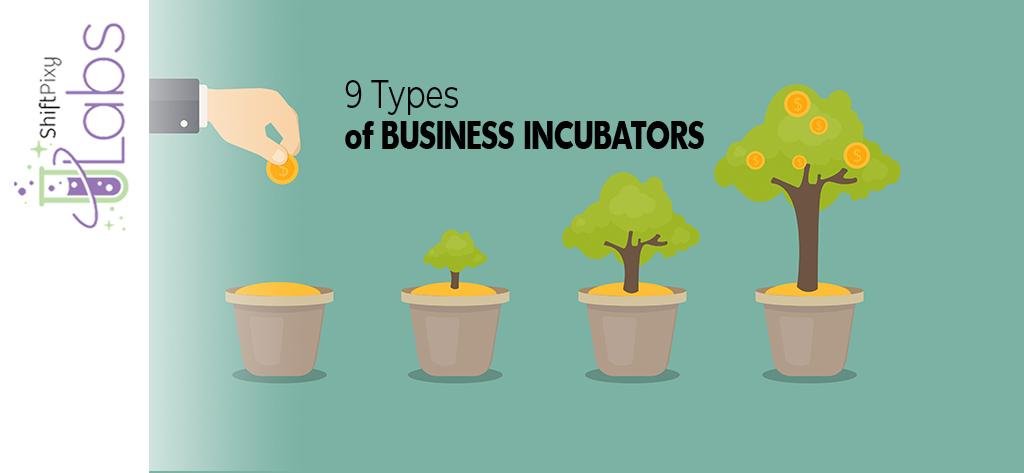 9 Types of Business Incubators