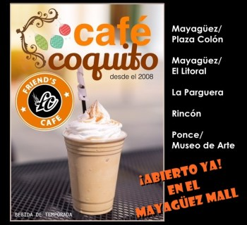 Friends Cafe Coquito 2 mall abierto