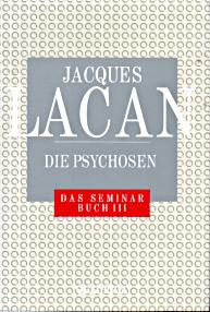 Jacques Lacan, Seminar 3, Die Psychosen, Quadriga 1997, Titelseite
