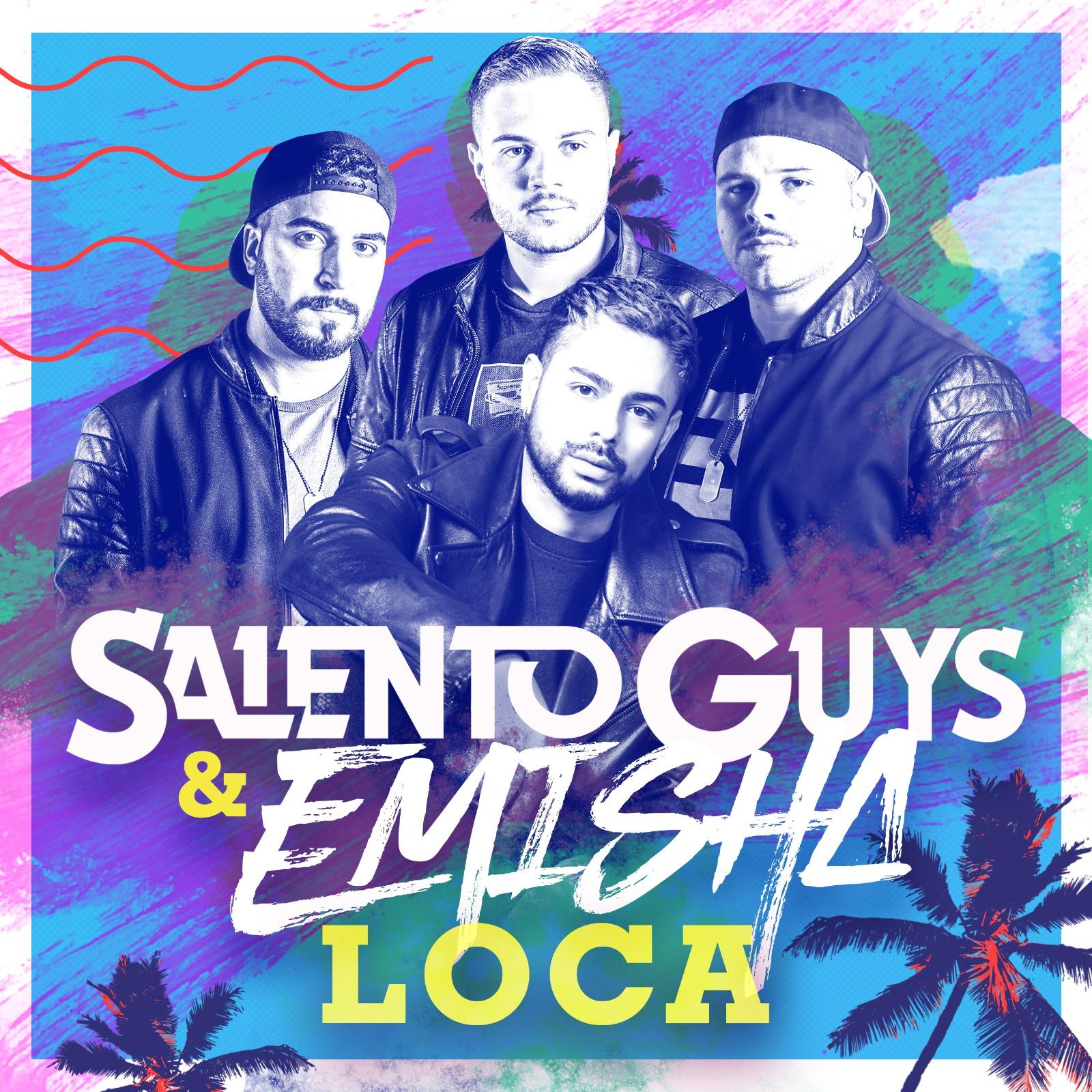 «Loca» el nuevo sencillo de Salento GUys & Emisha una mezcla entre Italia y Colombia