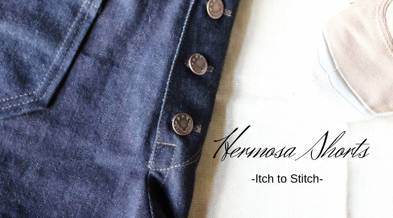 {Test} Hermosa Shorts, Itch to Stitch