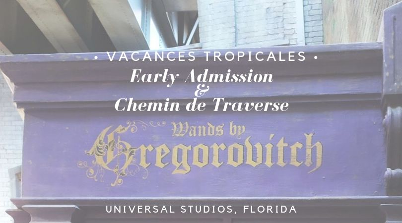 Universal Studios Florida, Early Admission et Chemin de Traverse