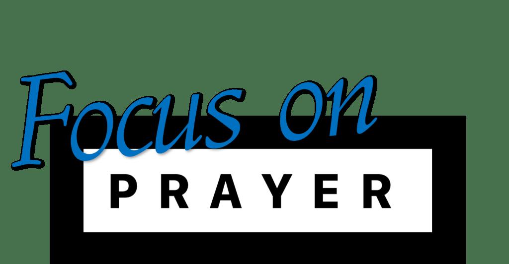 Focus on Prayer logo - La Casa de Cristo Scottsdale, Arizona Lutheran Church