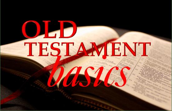 old testament basics Sunday Morning Classes