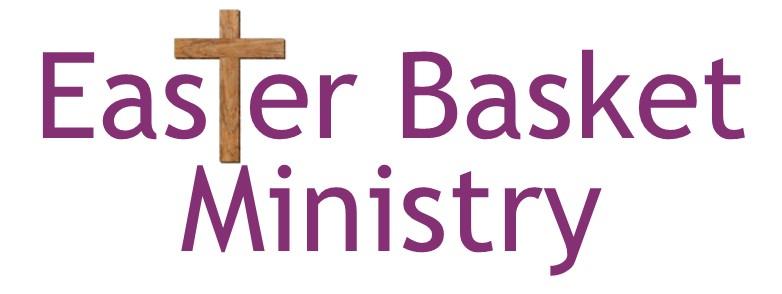 Easter Basket Ministry at La Casa de Cristo Scottsdale Arizona Lutheran Church