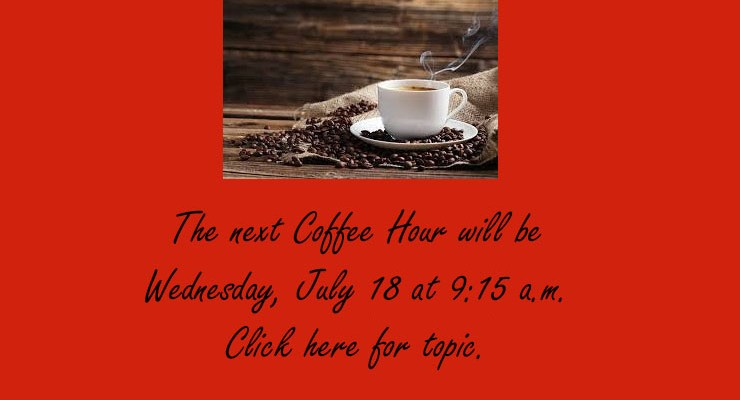 July 18, 2018 Summer Coffee Hour