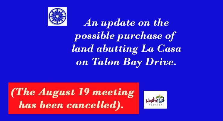 July Update on North Port Possible Purchase of Talon Bay Property – 7/2-/19