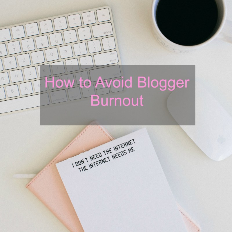 How-to-avoid-blogger-burnout