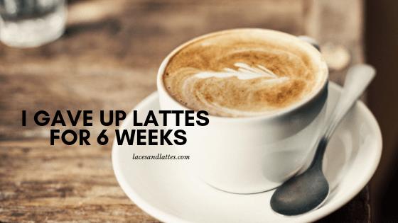 gave up lattes