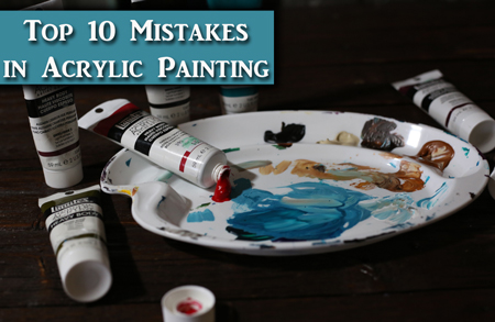 Top 10 mistakes new Acrylic Artists make