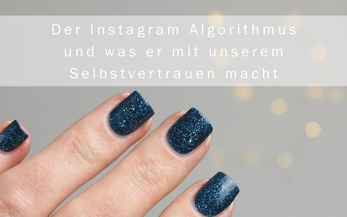 Der Instagram Algorithmus und was er mit unserem Selbstvertrauen macht
