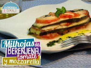 Milhojas de berenjena, tomate y mozzarella - Receta ligera y saludable