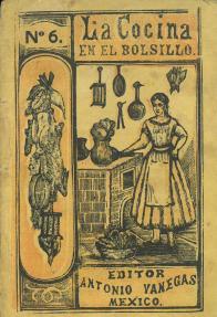 La Cocina en el Bolsillo No. 6. Antonio Vanegas Arroyo. UTSA Libraries Special Collections.