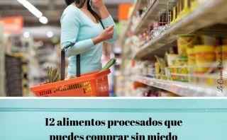 12 alimentos procesados que puedes comprar sin miedo