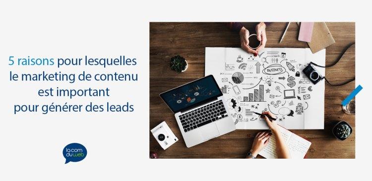5 raisons pour lesquelles le marketing de contenu est important pour générer des leads