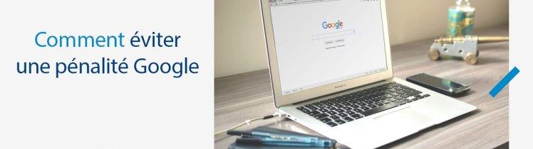 Comment éviter une pénalité Google