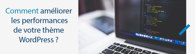 Comment améliorer les performances de votre thème WordPress ?