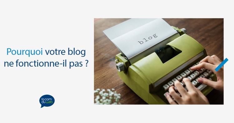 pourquoi votre blog ne fonctionne pas