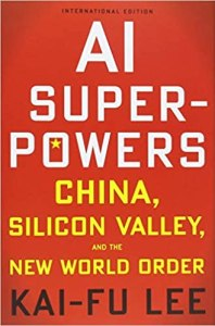 AI Superpowers: China, Silicon Valley, and the New World Order Book to Read