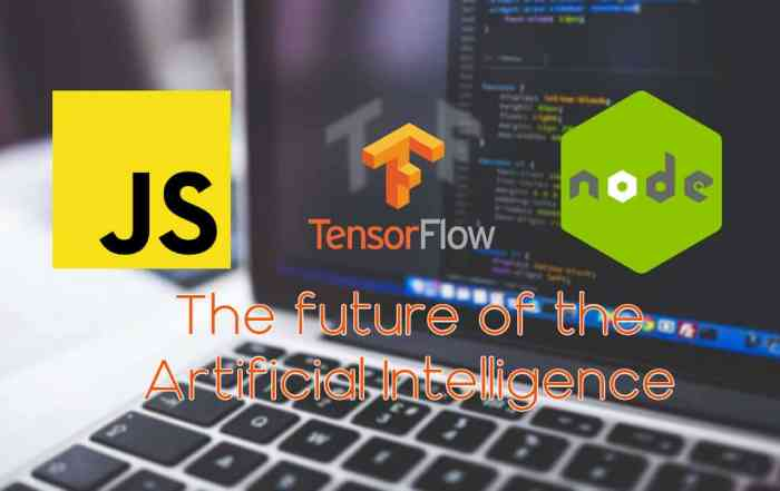 The Future of the Artificial Intelligence Deep Learning with JavaScript, Node.js and TensorFlow