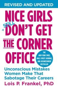 Nice Girls Still Don't Get the Corner Office, Nice Girls, Lois Frankel,