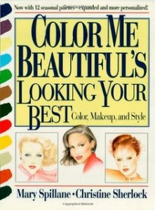 Color Me Beautiful, Carole Jackson, Mary Spillane, Christine Sherlock, makeup, style, color theory, color consult, beauty, beauty colors