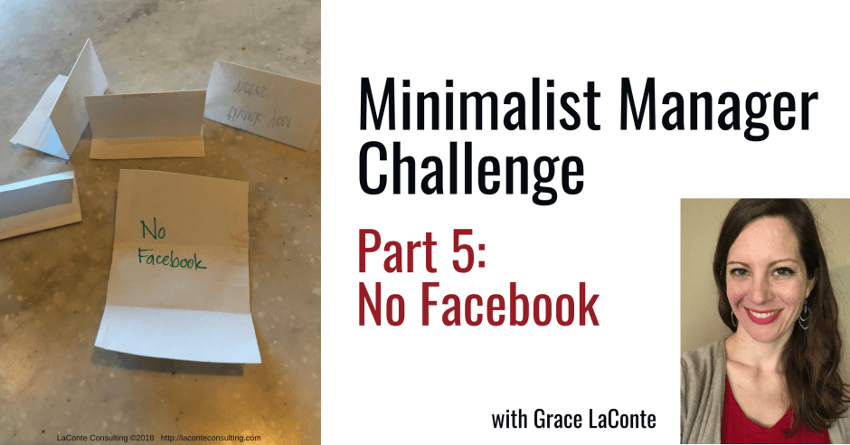 minimalist manager, the minimalist manager, minimalist challenge, management, social media break, Facebook, strategic planning, strategic risk