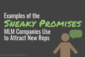 sneaky promises, MLM promises, MLM company, MLM scam, MLM reps, MLM representatives, sneaky MLM, sneaky MLM promises