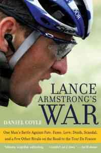 Lance Armstrong, Lance Armstrong's War, Daniel Coyle, cycling, Tour de France, book, book review