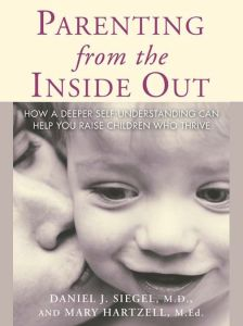 Parenting from Inside Out, good parenting, self-understanding, empathy, Daniel Siegel, book, book review