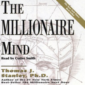 Millionaire, Millionaire Mind, The Millionaire Mind, Thomas Stanley, millionaires, wealth, wealthy, wealth building, strategic planning, strategic risk