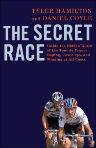 The Secret Race, Tyler Hamilton, cycling, Tour de France, criminal, behind the scenes, book, book review