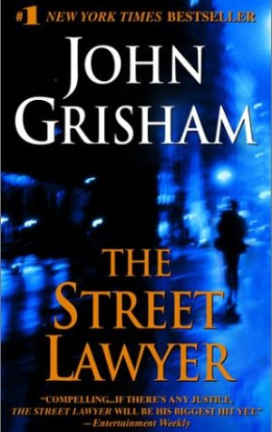 The Street Lawyer, John Grisham, mystery, lawyer, legal mystery, homeless, civil law, book, book review