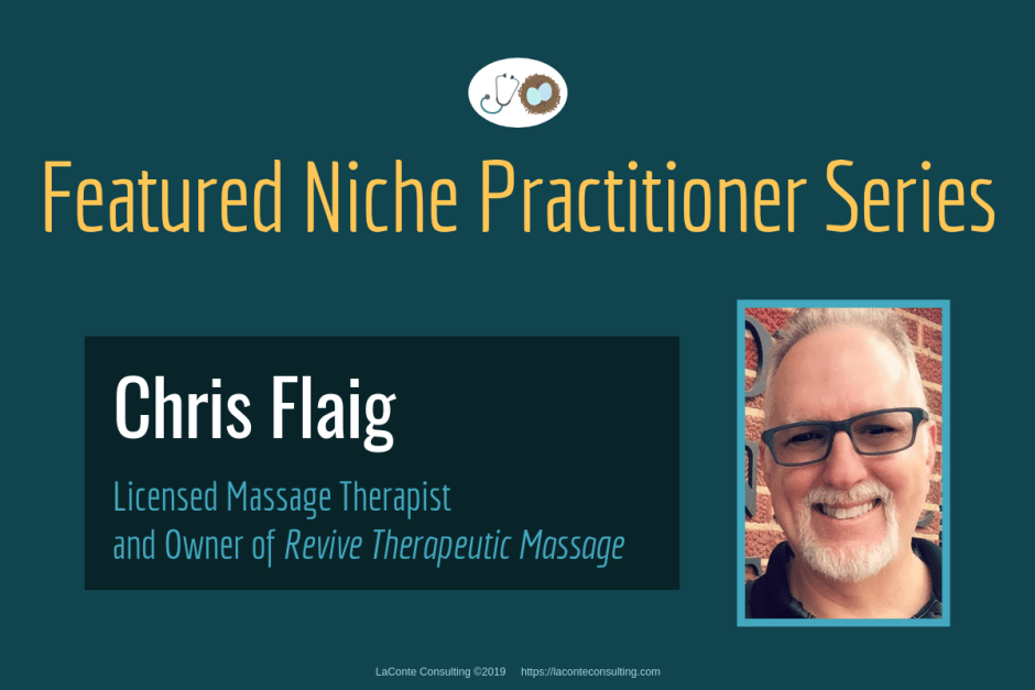 Chris Flaig LMT, Chris Flaig, Christopher Flaig, Licensed Massage Therapist, LMT, LMT practice, Revive Therapeutic Massage, Therapeutic Massage, Revive Therapeutic, Wichita Falls, Wichita Falls Texas, Practice Niche, niche practitioner, niche marketing