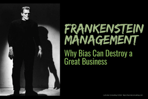 Frankenstein, Frankenstein monster, Frankenstein's monster, Mary Shelley, Mary Wollstonecraft Shelley, Mary Shelley's Frankenstein, Frankenstein management, business bias, management problems, strategic risk