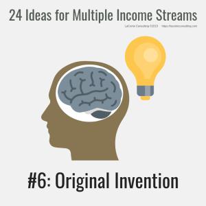 multiple income, multiple income streams, original invention, invention, profit, profit margins, income streams, profit streams, strategic risk, strategic marketing, marketing