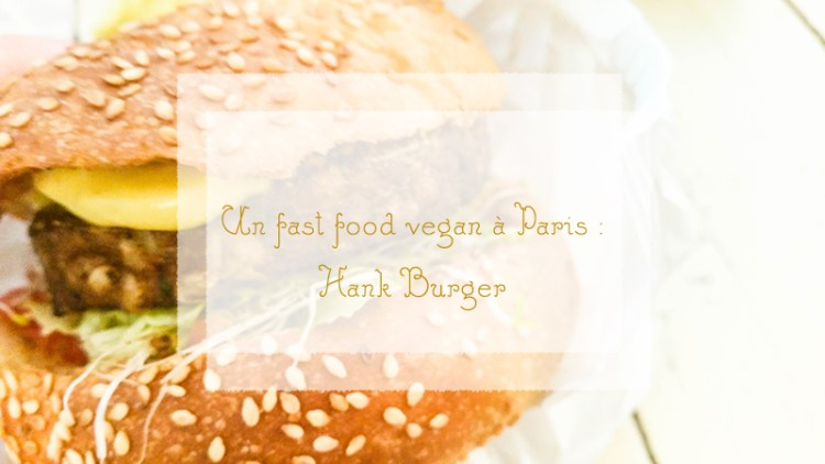 hank burger fast food paris vegan