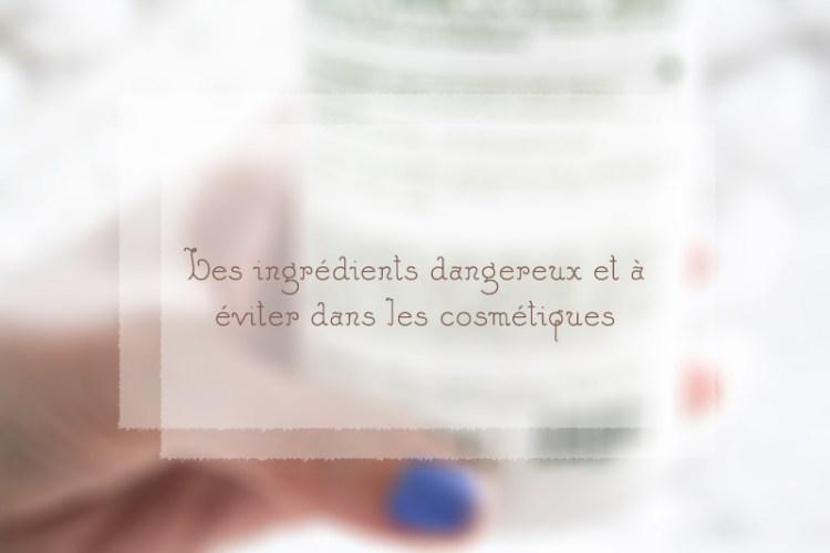 ingrédients cosmétiques dangereux