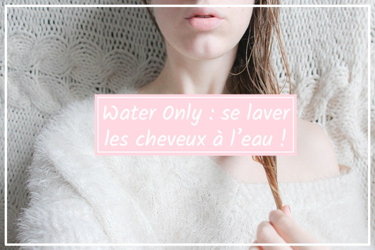 water only se laver les cheveux à l'eau
