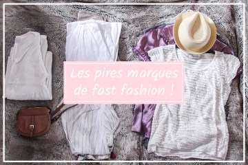 pire marques fast fashion