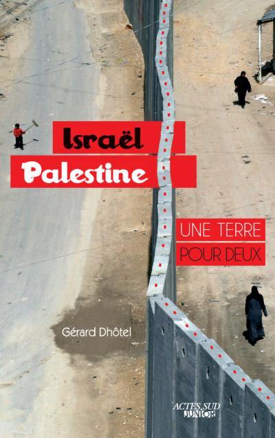 Israël Palestine une terre pour deux