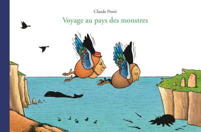 Voyage au pays des monstres, Claude Ponti