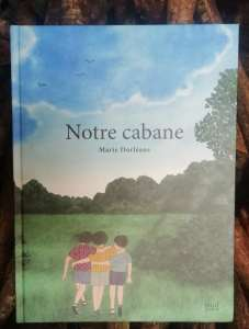 Notre cabane, le nouvel album de Marie Dorléans, publié aux éditions Seuil Jeunesse