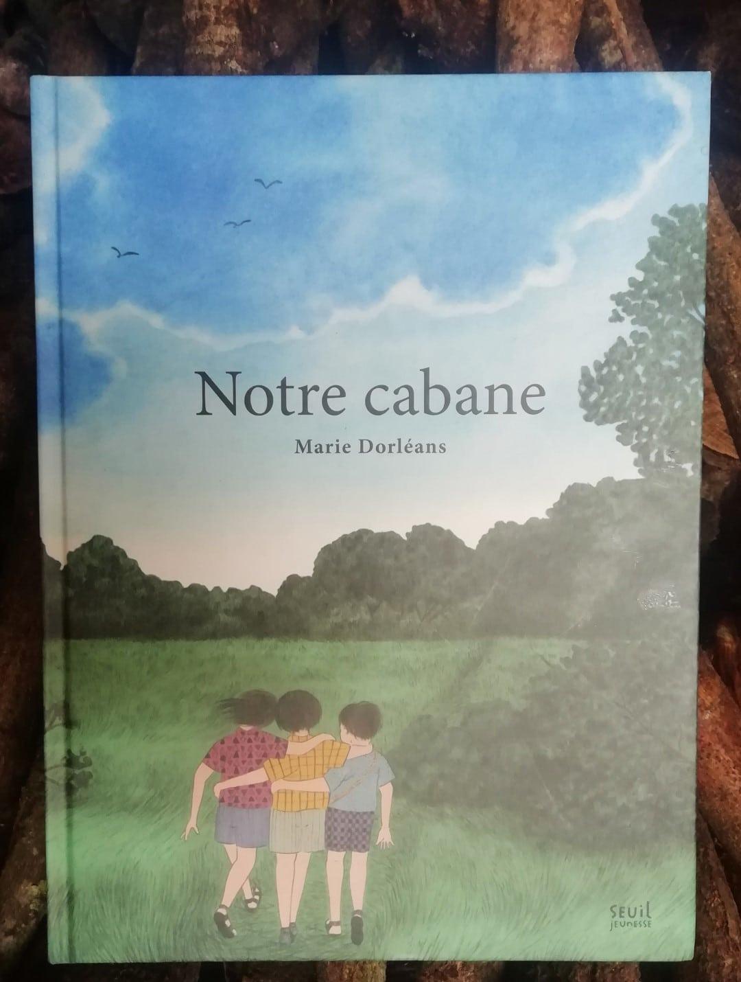 Notre cabane, Marie Dorléans