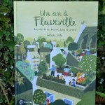 Coup de cœur – Un an à Fleurville, Recette de nos balcons, toits et jardins, de Felicita Sala, aux éditions Cambourakis