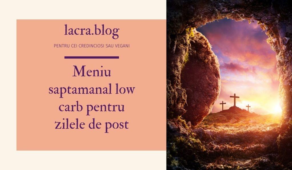 Meniuri low carb post religios