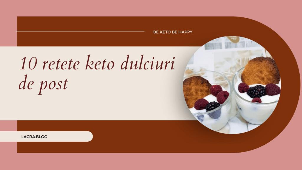 10 retete keto dulciuri de post